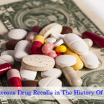 The Most Dangerous Drug Recalls in The History Of The FDA