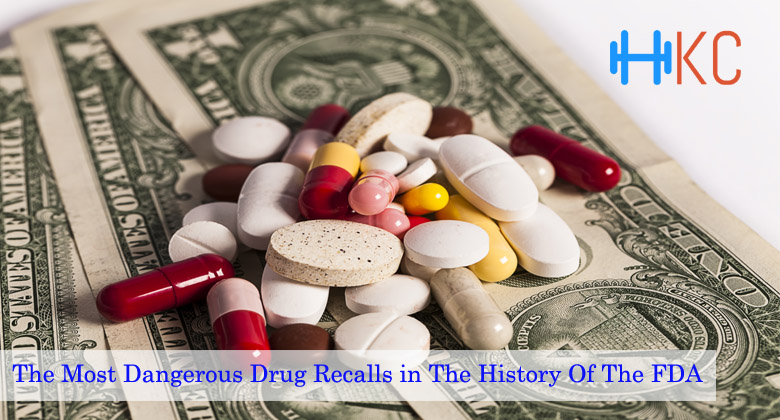 Most Dangerous Drug Recalls In The History Of The FDA