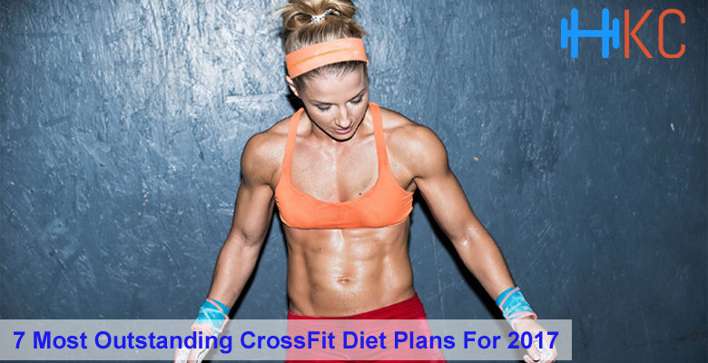 Most Outstanding CrossFit Diet Plans, 7 Most Outstanding CrossFit Diet Plans For 2017