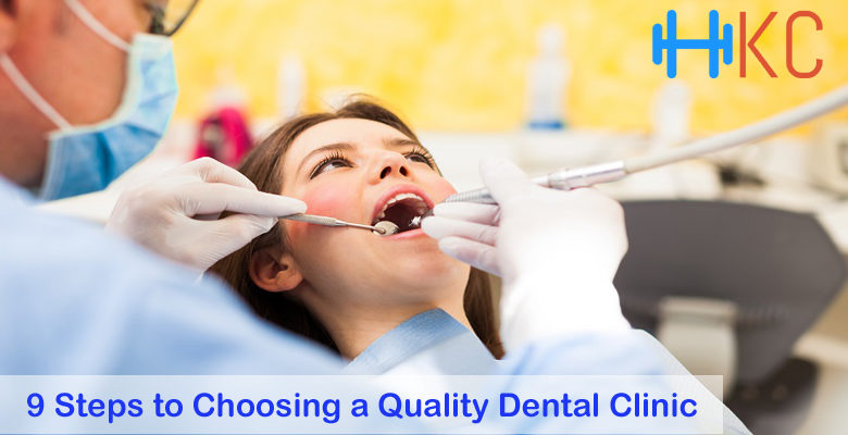 9 Steps to Choosing a Quality Dental Clinic