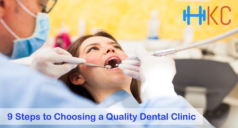 9 Steps to Choosing a Quality Dental Clinic