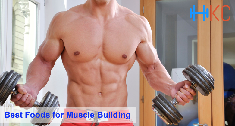 Best Foods for Muscle Building, Foods for Muscle Building