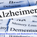 Difference between Dementia and Alzheimer's Care