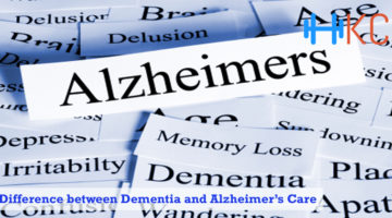 Difference between Dementia and Alzheimer's Care, Dementia and Alzheimer's Care