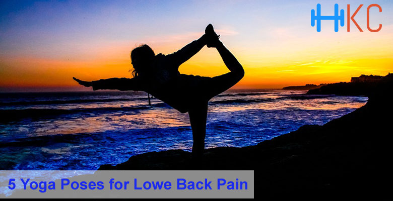 5 Yoga Poses for Lowe Back Pain