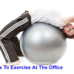 7 Easy Ways To Exercise At The Office