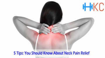 5 Tips You Should Know About Neck Pain Relief