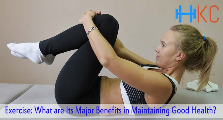 Exercise What are Its Major Benefits in Maintaining Good Health