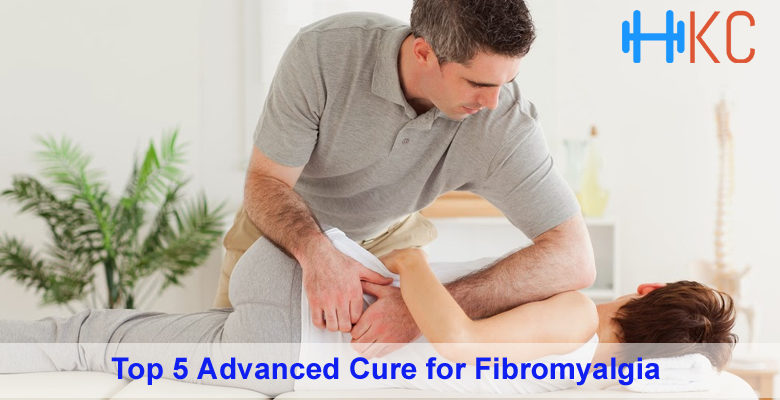 Top 5 Advanced Cure for Fibromyalgia