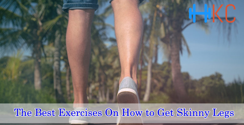 Best Exercises On How to Get Skinny Legs