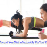 How to Use the Power of Your Mind to Successfully Win Your Weight Loss Battle