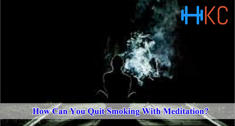 Quit Smoking With Meditation
