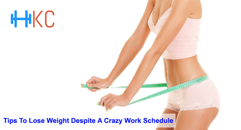 7 Vital Tips To Lose Weight Despite A Crazy Work Schedule