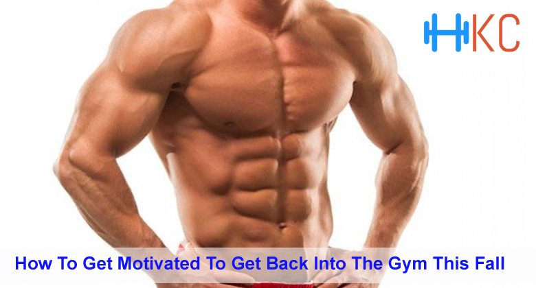 How To Get Motivated To Get Back Into The Gym This Fall