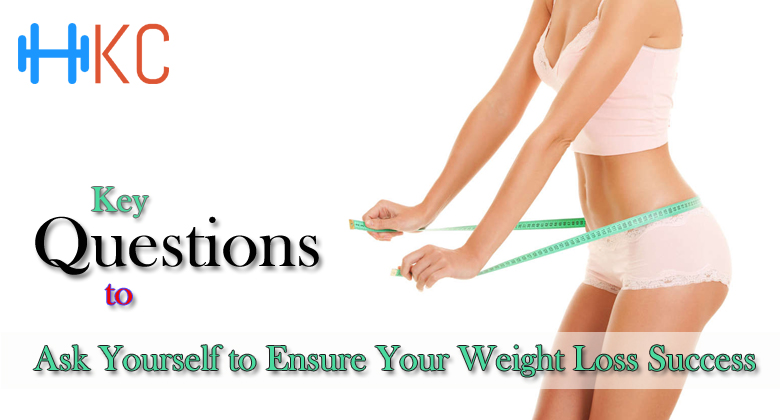 Key Questions to Ask Yourself to Ensure Your Weight Loss Success
