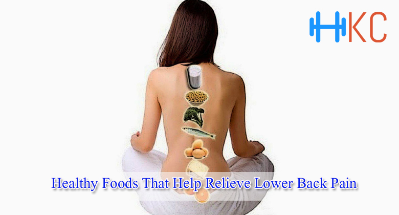 Healthy foods that help relieve lower back pain