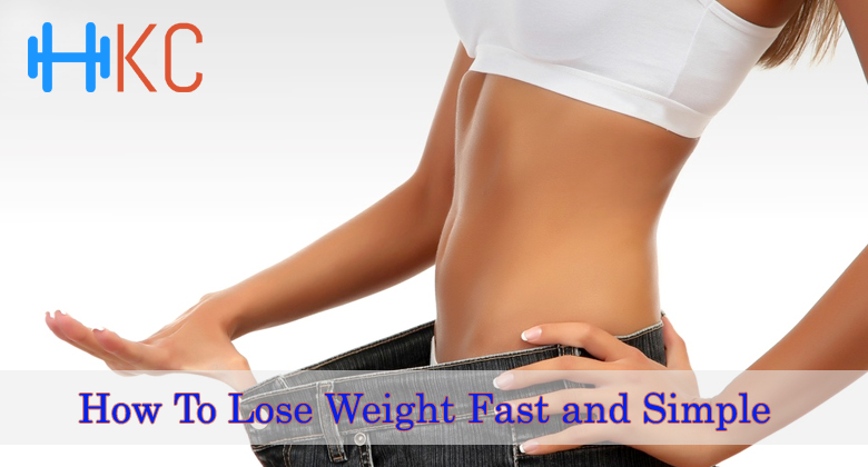 How To Lose Weight Fast and Simple